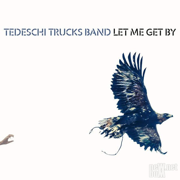 Tedeschi Trucks Band - Let Me Get By (2016)
