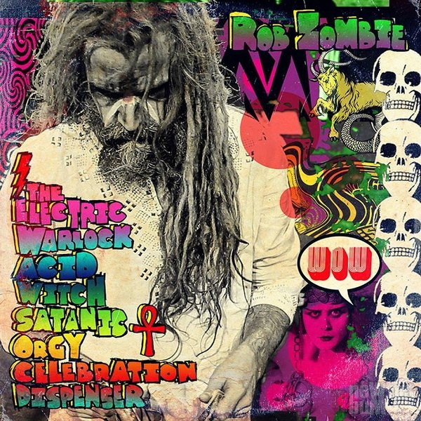 Rob Zombie - The Electric Warlock Acid Witch Satanic Orgy Celebration Dispenser (2016)