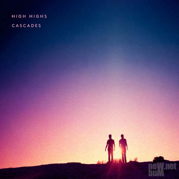 High Highs - Cascades (2016)