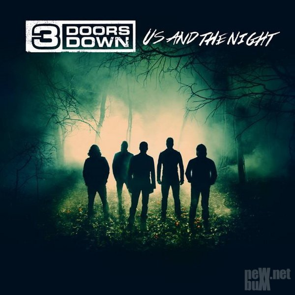 3 Doors Down - Us And The Night [Deluxe Edition] (2016)