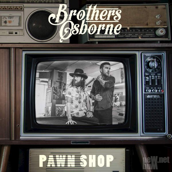Brothers Osborne - Pawn Shop (2016)