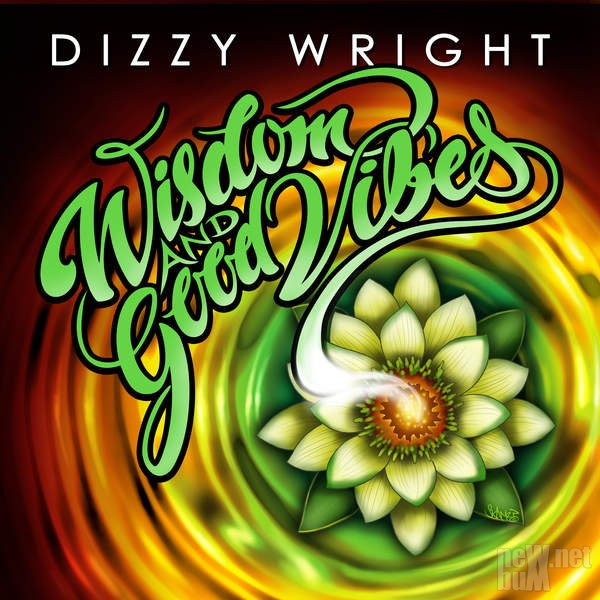 Dizzy Wright - Wisdom And Good Vibes (2016)