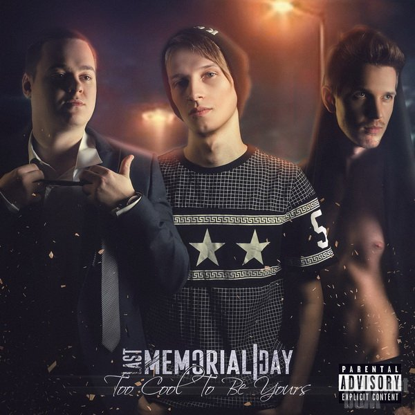 Last Memorial Day - Too Cool To Be Yours [EP] (2016)