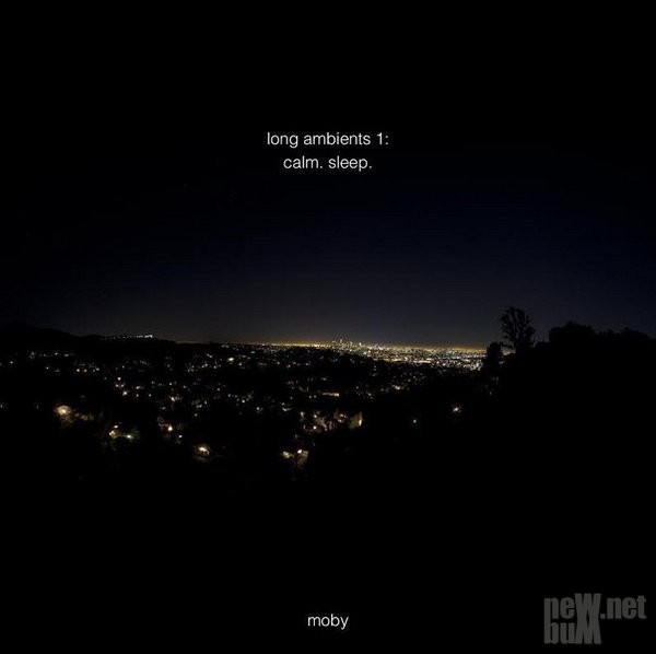 Moby - Long Ambients 1: Calm. Sleep (2016)