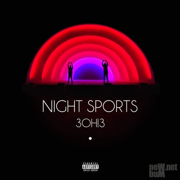 3OH!3 - NIGHT SPORTS (2016)
