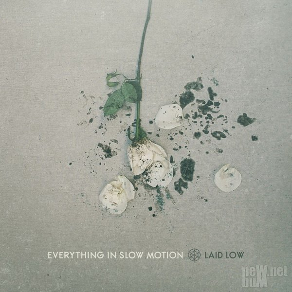 Everything in Slow Motion - Laid Low (2016)