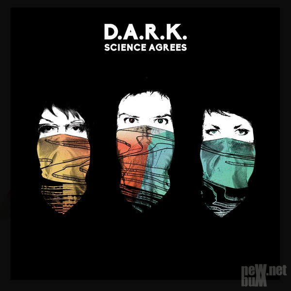 D.A.R.K. - Science Agrees (2016)