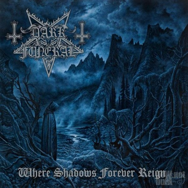Dark Funeral - Where Shadows Forever Reign (2016)