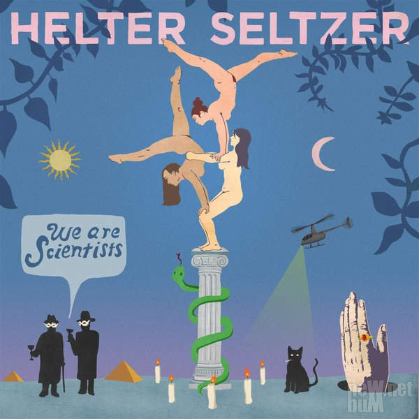 We Are Scientists - Helter Seltzer (2016)