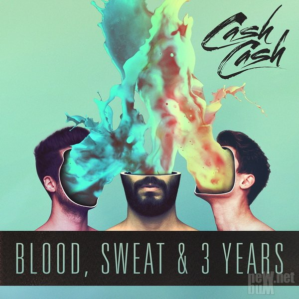 Cash Cash - Blood, Sweat & 3 Years (2016)