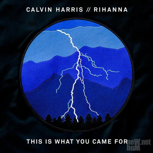 Calvin Harris & Rihanna - This Is What You Came For [Single] (2016)