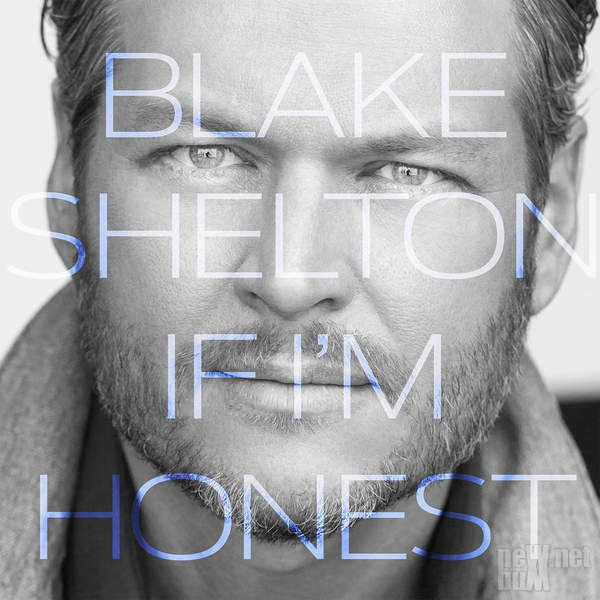 Blake Shelton - If I'm Honest (2016)