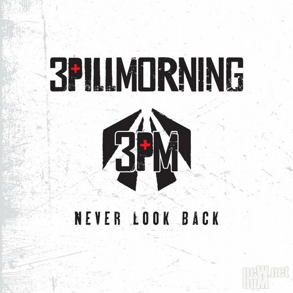 3 Pill Morning - Never Look Back (2016)