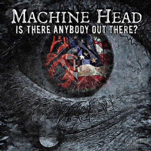 Machine Head - Is There Anybody Out There? [Single] (2016)