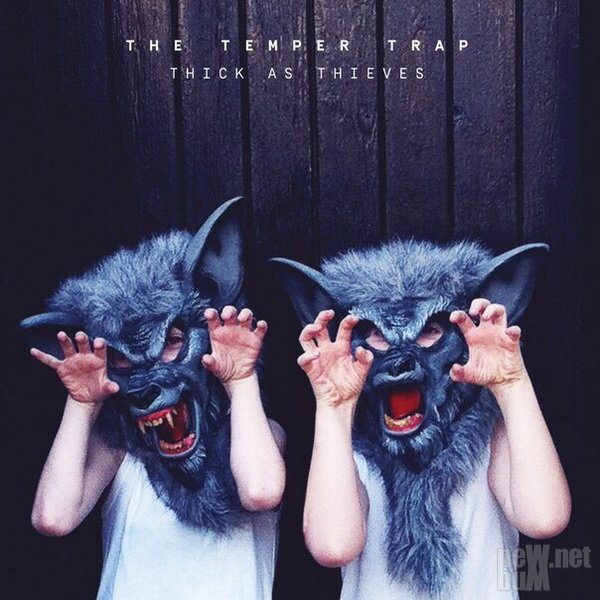 The Temper Trap - Thick As Thieves (2016)