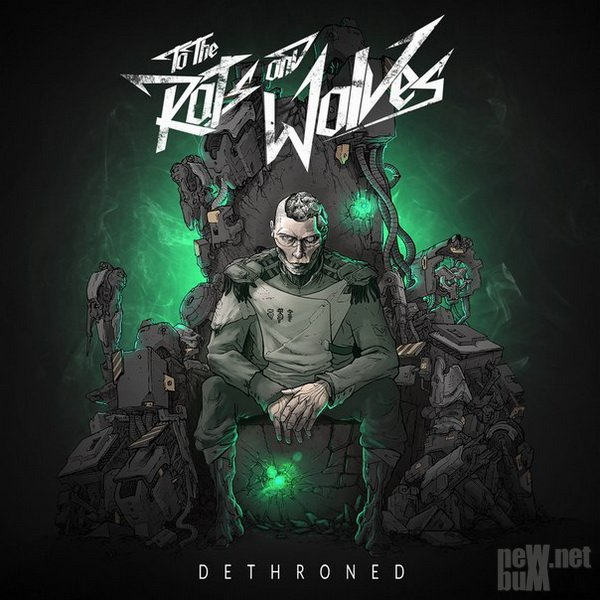 To the Rats and Wolves - Dethroned (2016)