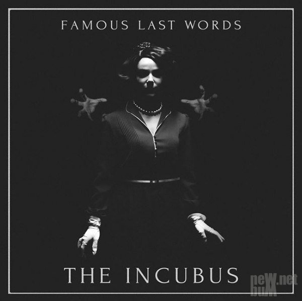 Famous Last Words - The Incubus (2016)