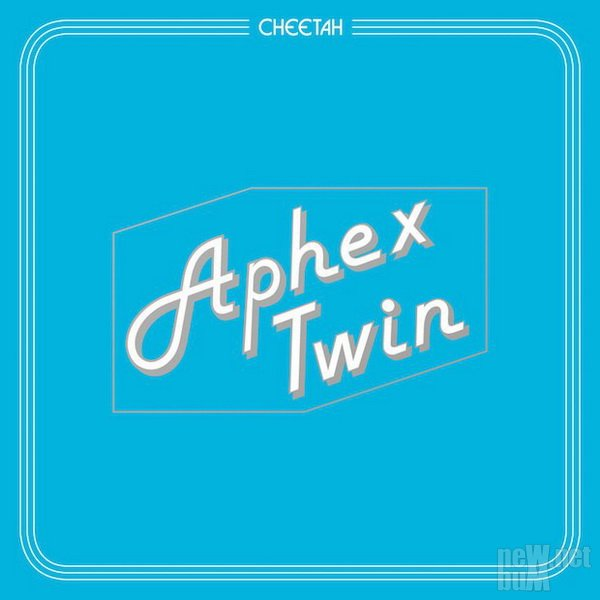 Aphex Twin - Cheetah [EP] (2016)