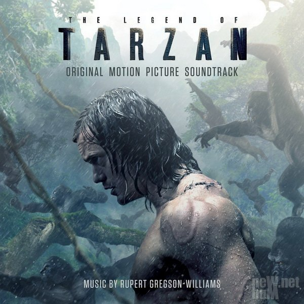 Rupert Gregson-Williams - Тарзан. Легенда / The Legend of Tarzan (2016)