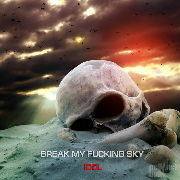 Break My Fucking Sky - Idol [Single] (2016)