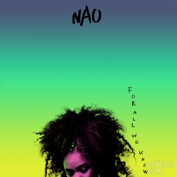 NAO - For All We Know (2016)