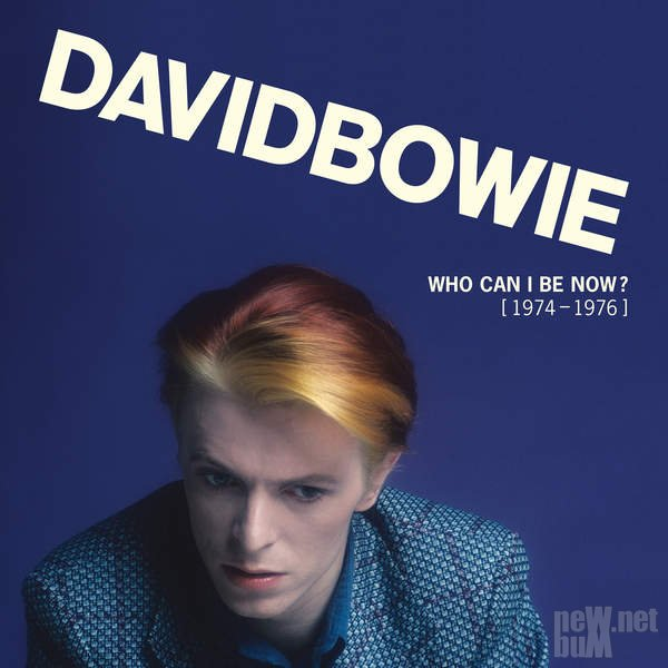 David Bowie - Who Can I Be Now? (1974 - 1976) (2016)