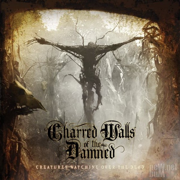 Charred Walls Of The Damned - Creatures Watching Over The Dead (2016)