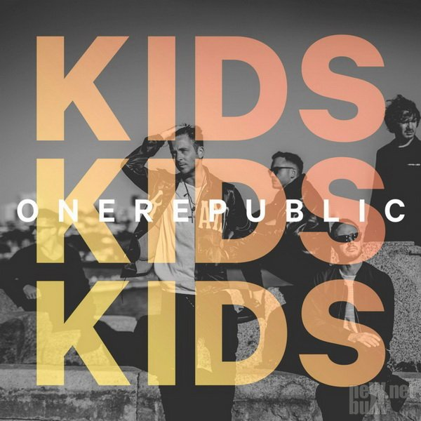 OneRepublic - Kids [Single] (2016)