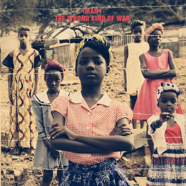 Imany - The Wrong Kind of War (2016)