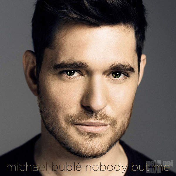 Michael Buble - Nobody But Me (2016)