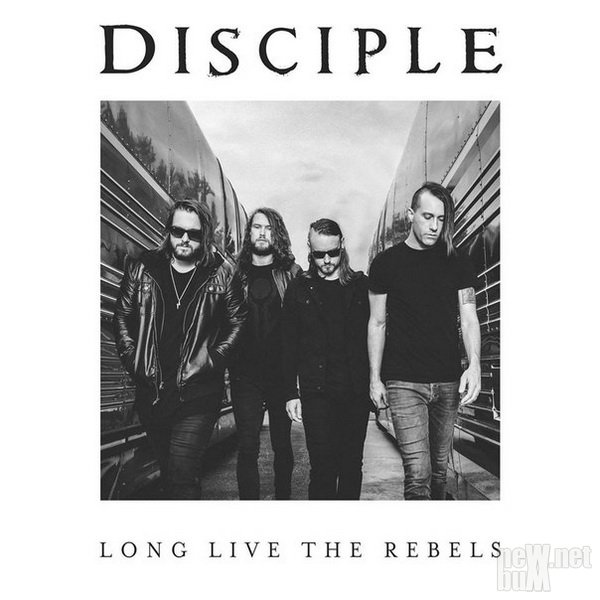 Disciple - Long Live The Rebels (2016)