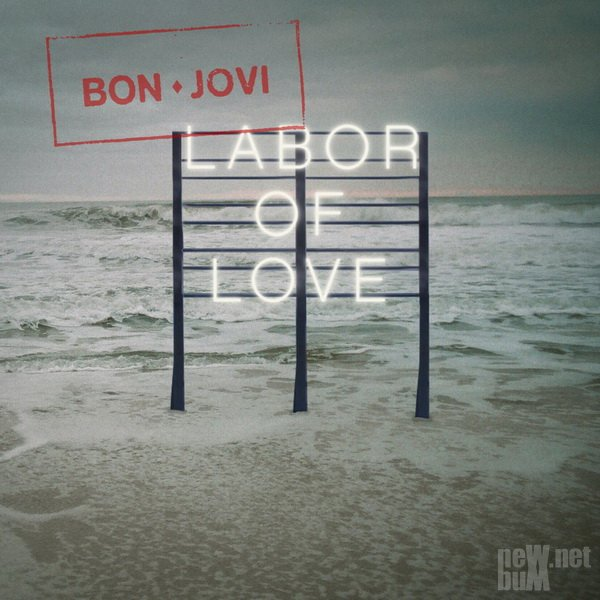 Bon Jovi - Labor of Love [Single] (2016)