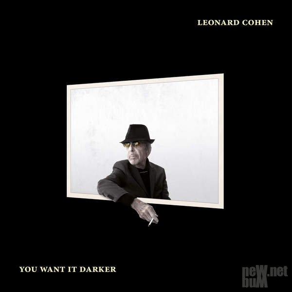 Leonard Cohen - You Want It Darker (2016)