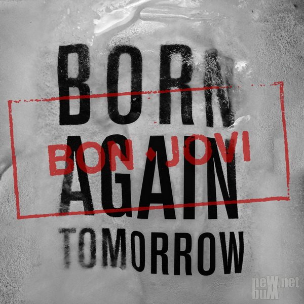 Bon Jovi - Born Again Tomorrow [Single] (2016)