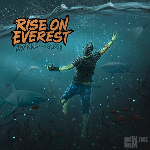 Rise on Everest - Sharks Don't Sleep (2016)