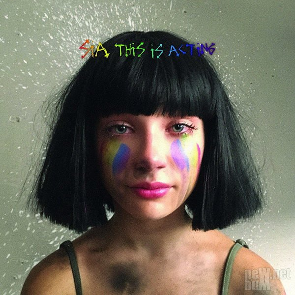 Sia - This Is Acting [Deluxe Edition] (2016)