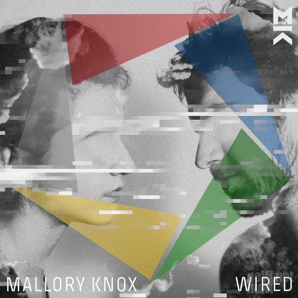 Mallory Knox - Wired (2017)