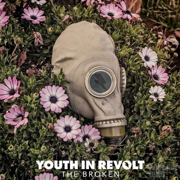 Youth In Revolt - The Broken (2017)