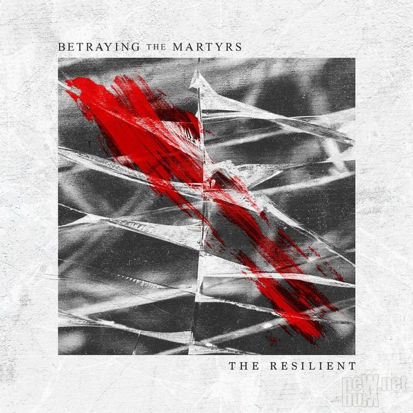 Betraying the Martyrs - The Resilient (2017)