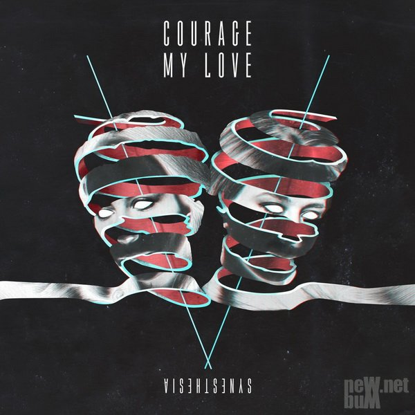 Courage My Love - Synesthesia (2017)
