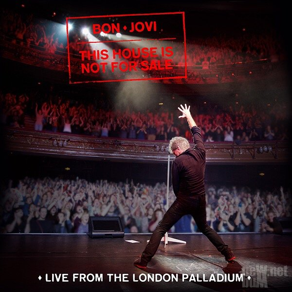 Bon Jovi - This House Is Not For Sale. Live From The London Palladium (2016 ...