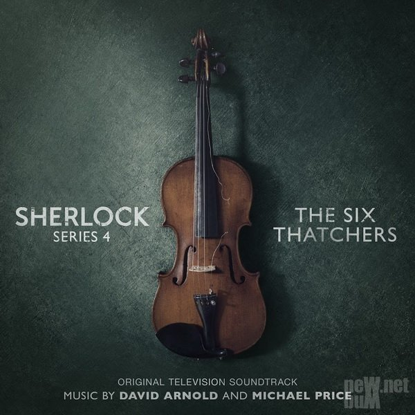 David Arnold & Michael Price - Sherlock Series 4: The Six Thatchers (2017)