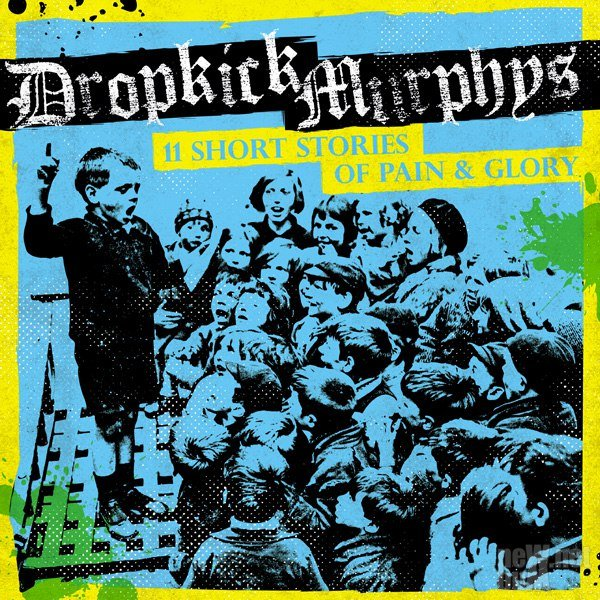 Dropkick Murphys - 11 Short Stories Of Pain & Glory (2017)