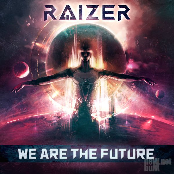 Raizer - We Are the Future (2017)
