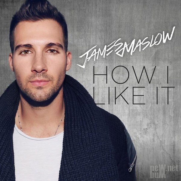 James Maslow - How I Like It (2017)