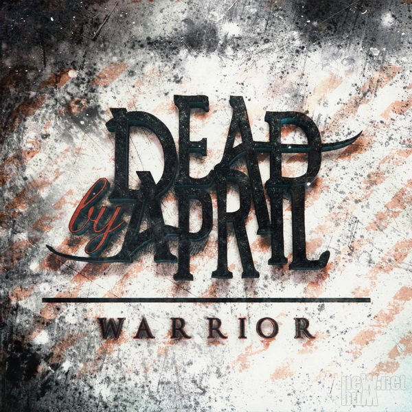 Dead by April - Warrior [Single] (2017)