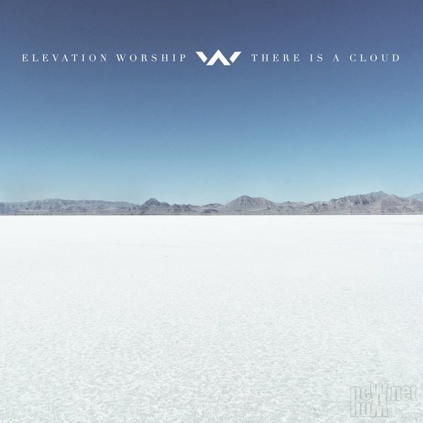 Elevation Worship - There Is a Cloud (2017)