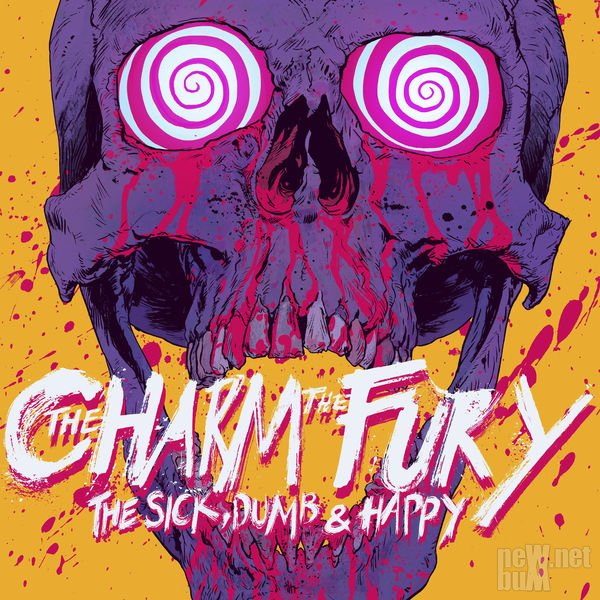 The Charm The Fury - The Sick, Dumb & Happy (2017)