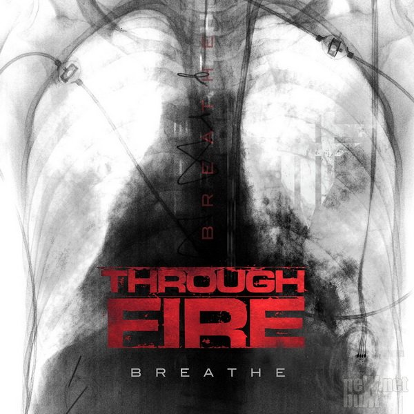 Through Fire - Breathe [Deluxe Edition] (2017)