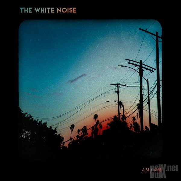 The White Noise - AM/PM (2017)